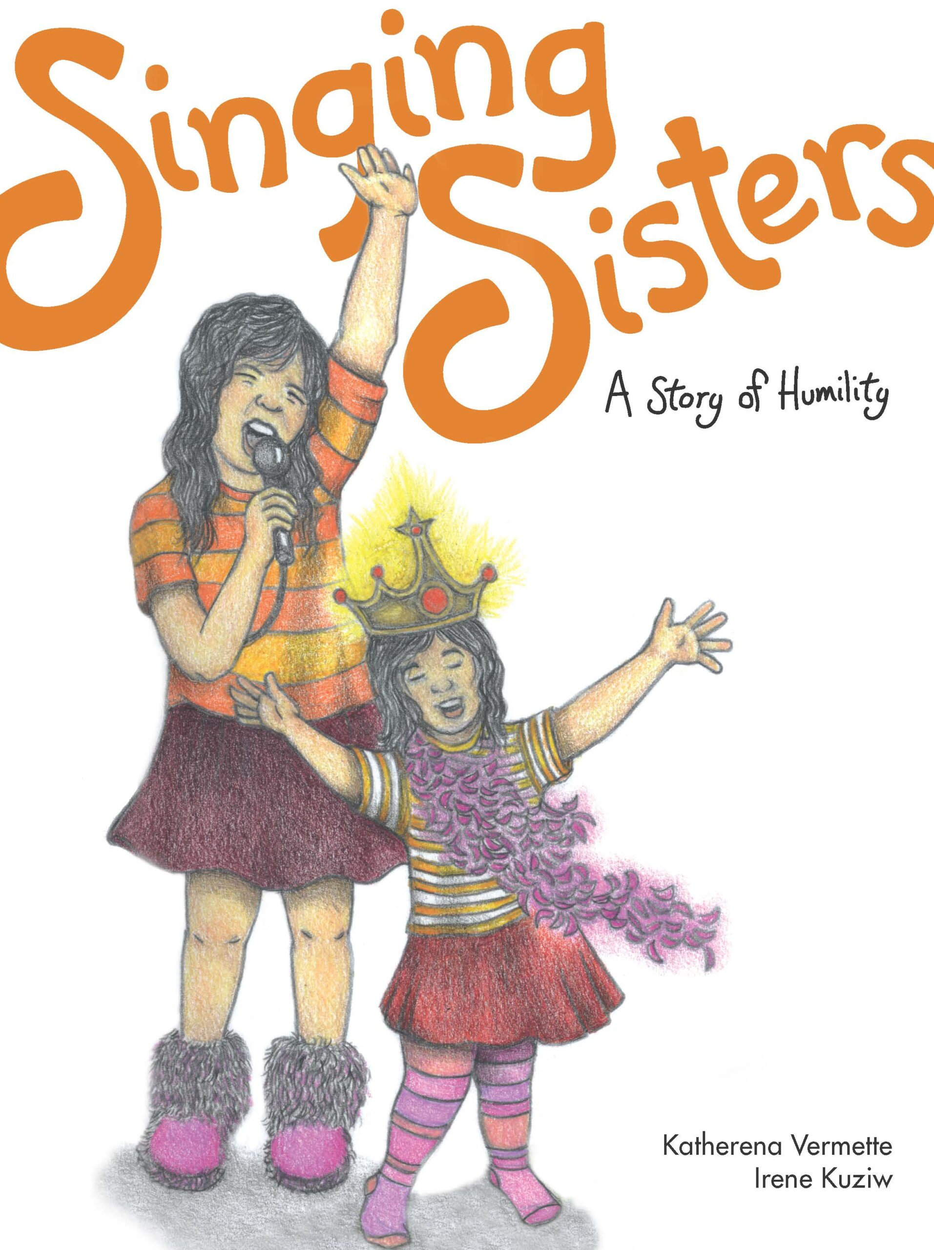 The book cover for Singing Sisters: A Story of Humility by Katherena Vermette.