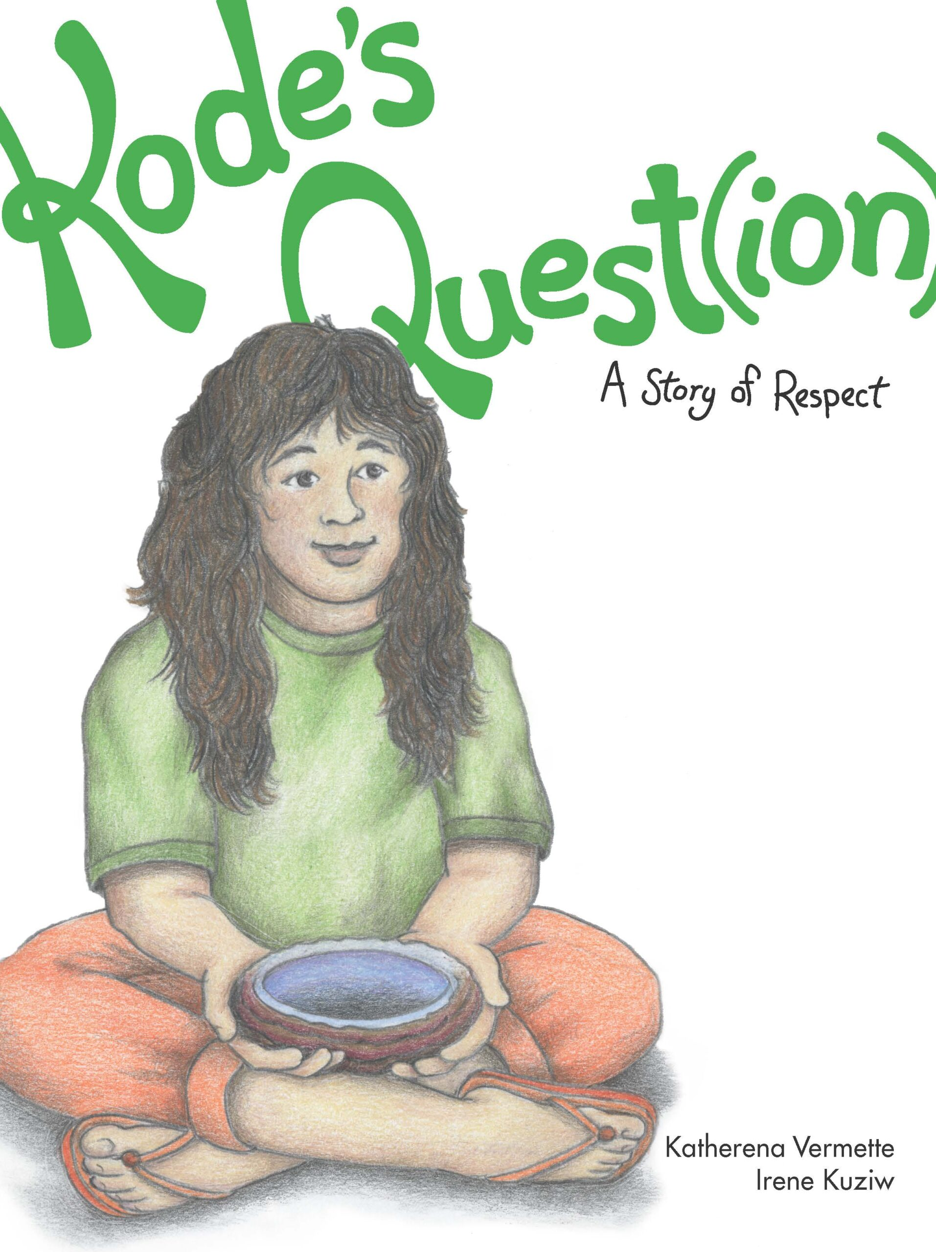 The book cover for Kode's Quest(ion): A Story of Respect by Katherena Vermette.