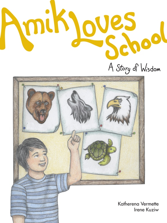 The book cover for Amik Loves School: A Story of Wisdom by Katherena Vermette.